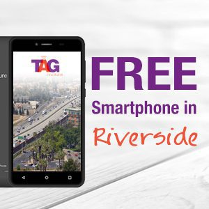 How to get a Free Smartphone in Riverside   TAG Mobile