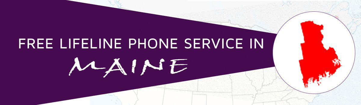 How to get a free Lifeline Phone service in Maine | TAG Mobile