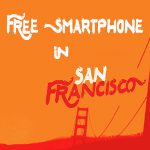 How to get a Free Smartphone in San Francisco