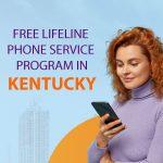 Free Lifeline Phone Service Program In Kentucky