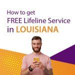 How to get free lifeline service in Louisiana